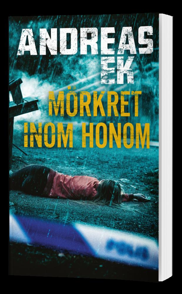 Andreas Ek Mörkret inom honom bokomslag