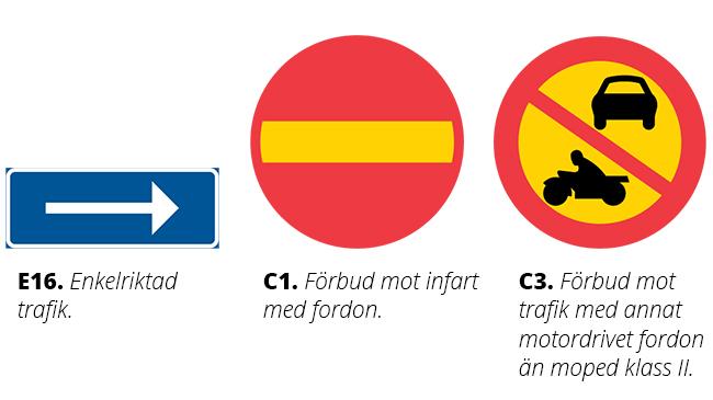skylt vägmärken, enkelriktat, förbud infart, förbud motorfordon